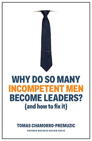 why-do-so-many-incompetent-men-become-leaders